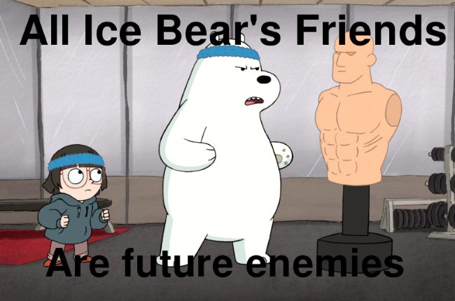 All Ice Bear's friends are future enemies.