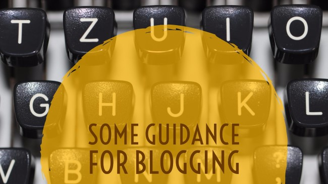 Some Guidance for Blogging