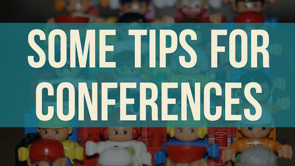 Some Tips for Conferences