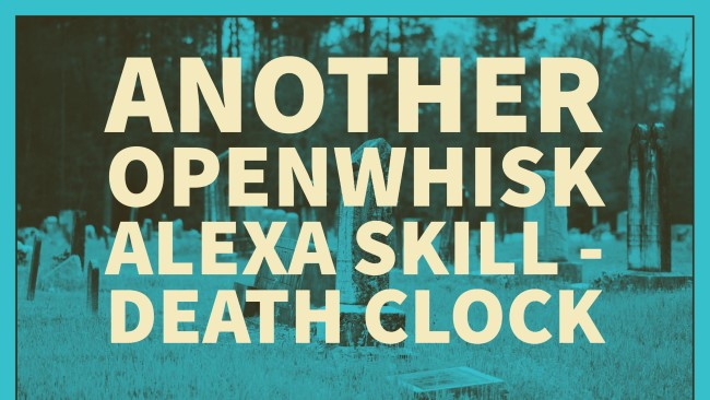Another OpenWhisk Alexa Skill - Death Clock