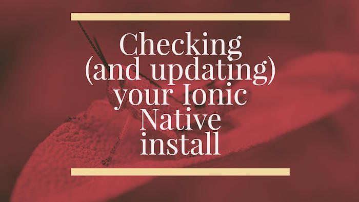 Checking (and updating) your Ionic Native install