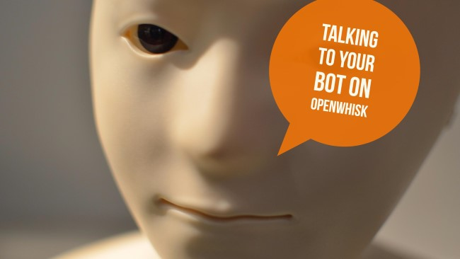 Talking to your Bot on OpenWhisk