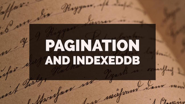 Pagination and IndexedDB